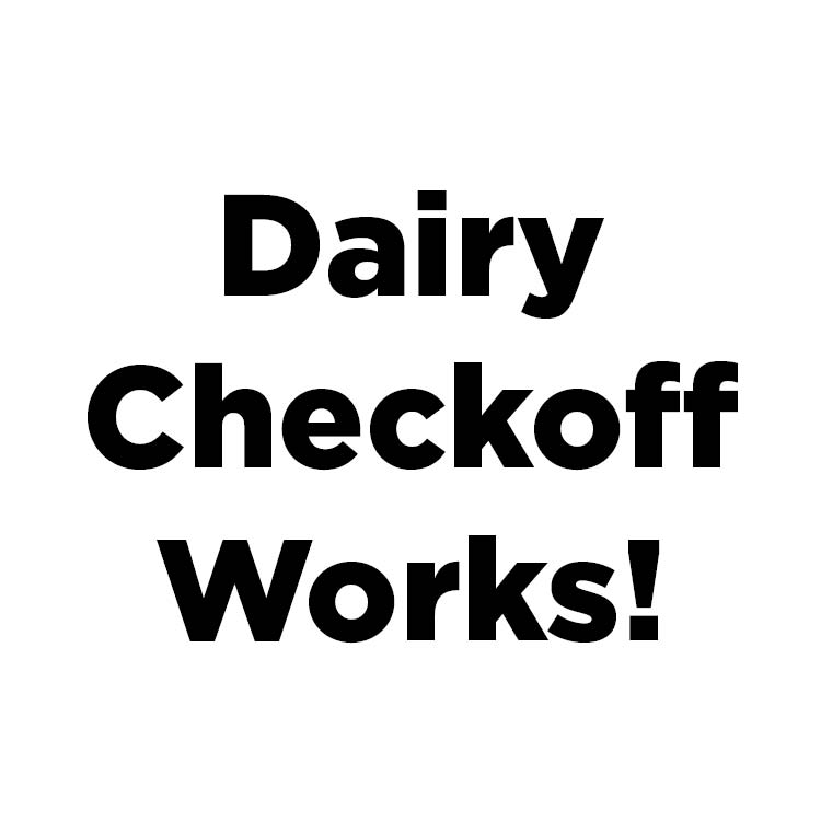 Dairy Checkoff Works!